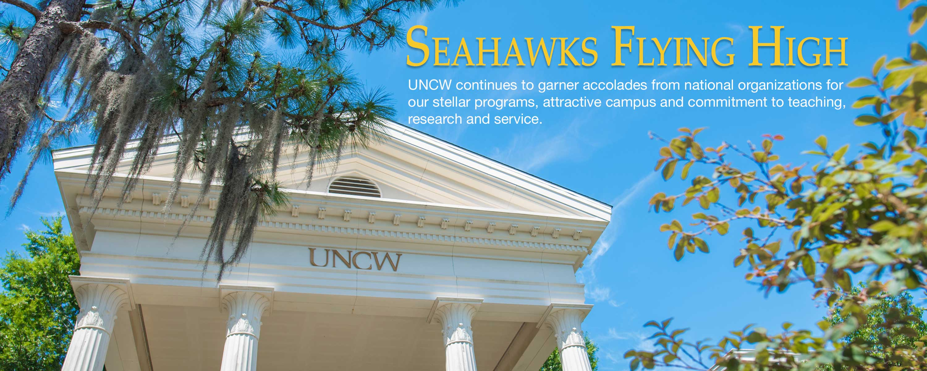 Leutze Hall - Seahawks Flying High. UNCW continues to garner accolades from national organizations for stellar programs, our attractive campus and commitment to teaching, research and service.