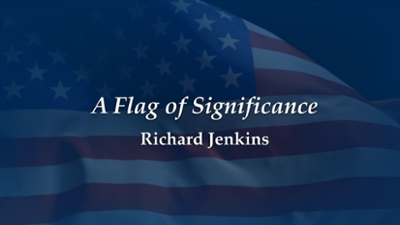 Flag of Significance Richard Jenkins over image of American flag