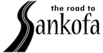 The Road to Sankofa