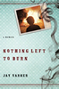 Nothing Left to Burn, by Jay Varner